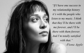 RT @Tweets_Fiona: that's us!!! #FionaApple #Quote http://t.co/ZBOiNpgyi8