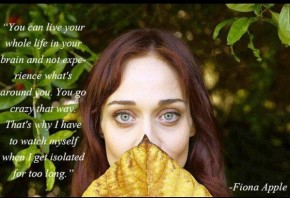 "RT @Tweets_Fiona: ""you go crazy that way..."" #FionaApple #Quote http://t.co/HrMita8JM8"